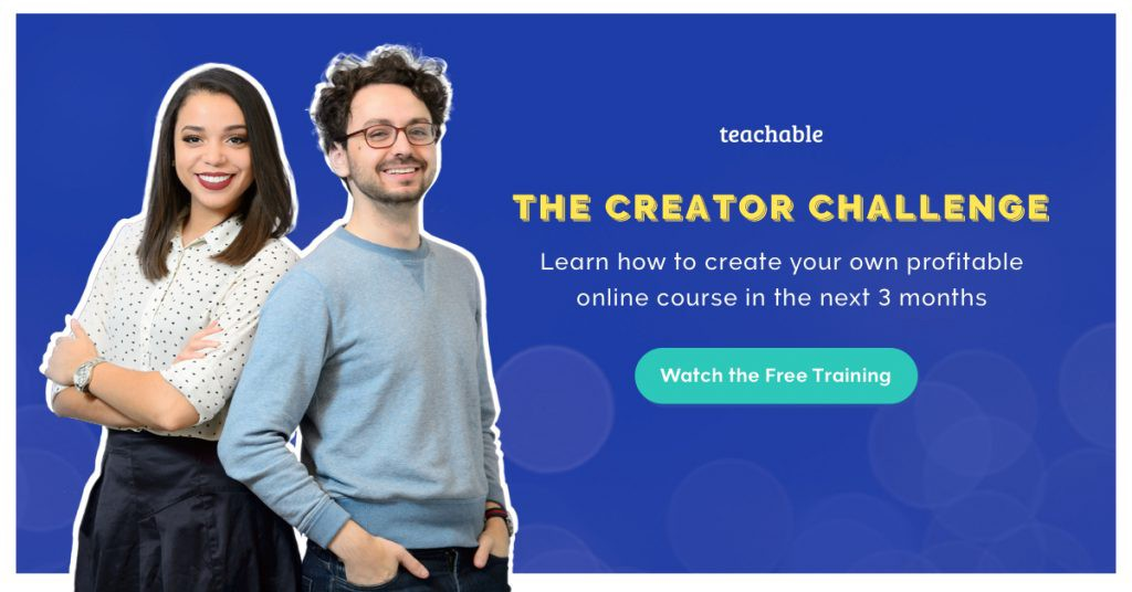 Teachable - The Creator Challenge: Learn how to create your own profitable online course in the next 3 months. Click to Watch the free training.