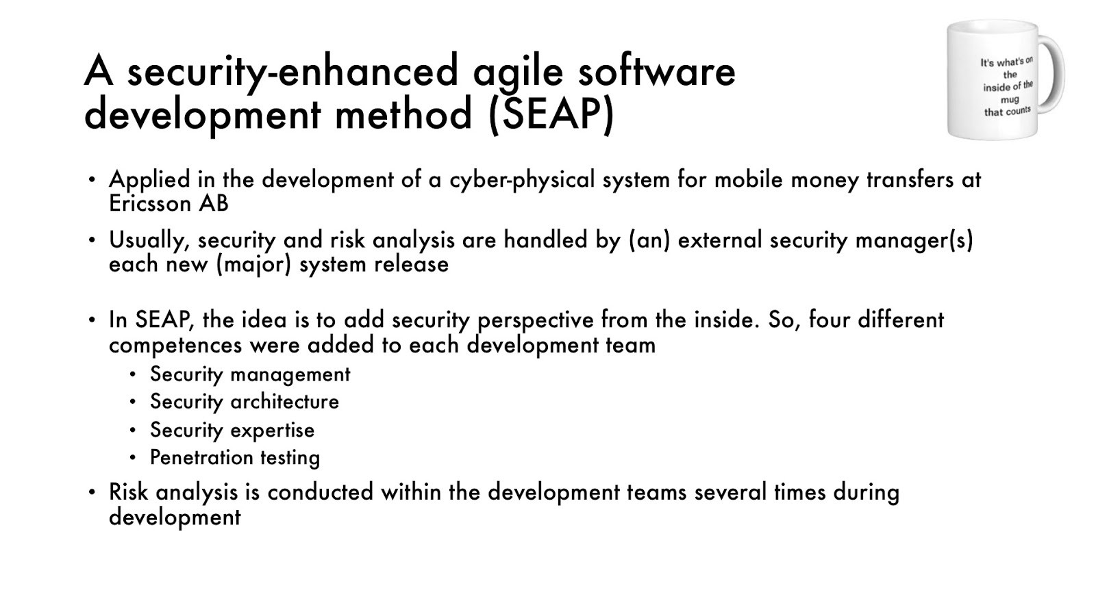 A Security Enhanced Agile Software Development Method (SEAP)