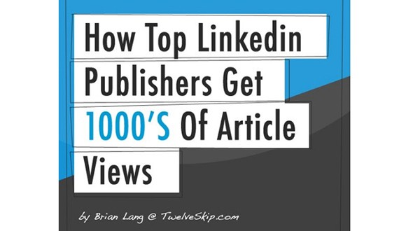 How Top Linkedin Publishers Get 1000's Of Article Views