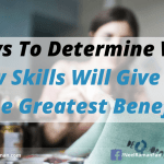 5 Ways To Determine Which New Skills Will Give You The Greatest Benefit