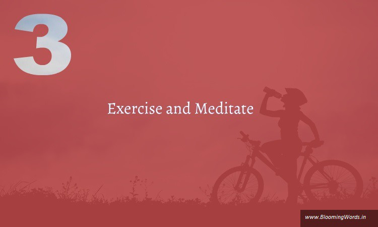 Exercise and Meditate one of the ways to kick laziness
