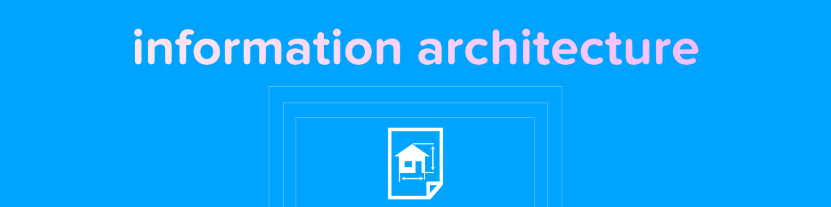 Information Architecture (IA) section image