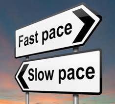 fast pace slow pace