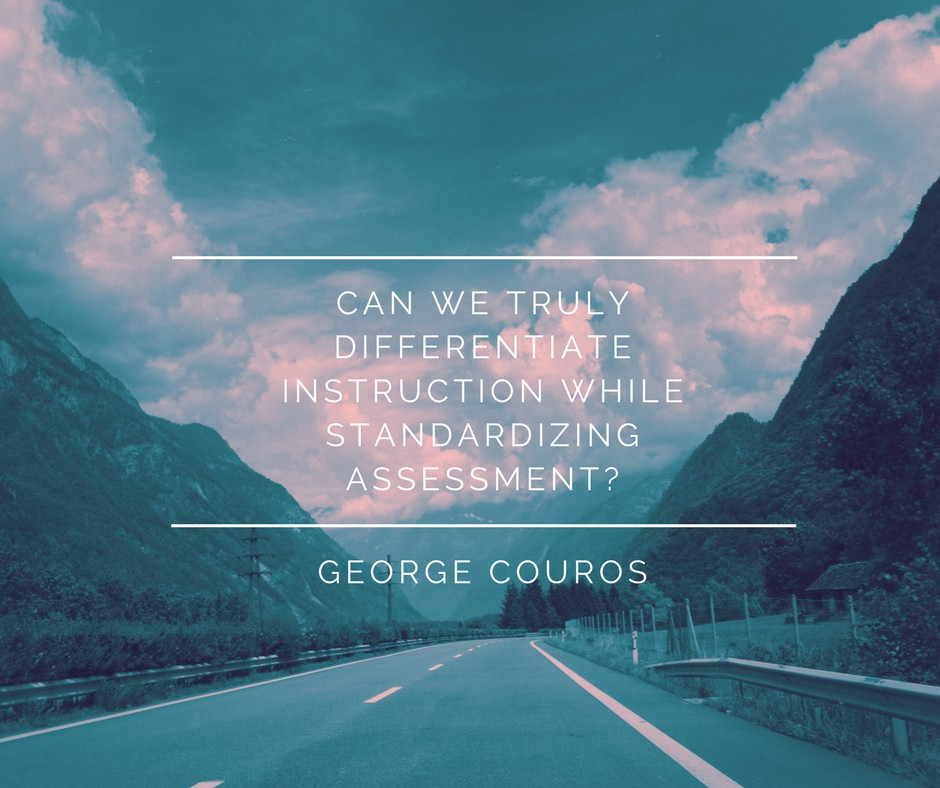 Can we truly differentiate instruction while standardizing assessment-