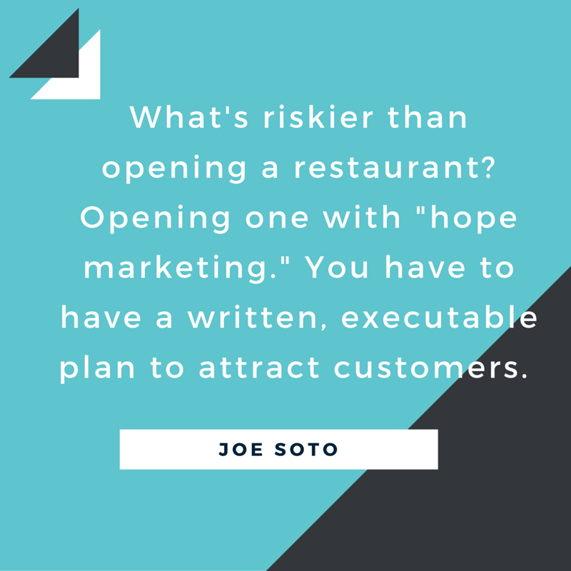 What's riskier than opening a restaurant- Opening one with -hope marketing.- You have to have a written, executable plan to attract customers.