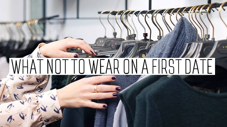 What NOT To Wear On A First Date – THREAD by ZALORA ...
