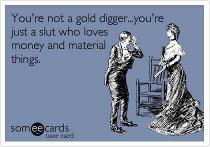 "Ain't Saying She's A Gold-Digger"": Why We Admire Some Fs Who Seek ..."
