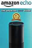 AMAZON ECHO: The Updated 2017 Guide