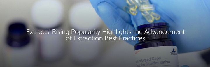 Extracts' Rising Popularity Highlights the Advancement of Extraction Best Practices