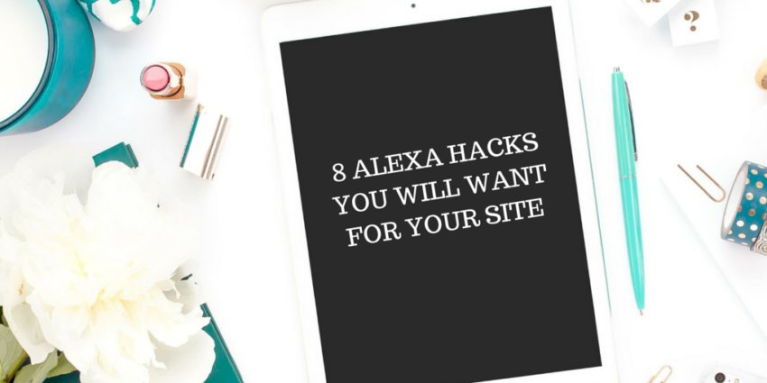 8 ALEXA HACKS YOU WILL WANT FOR YOUR SITE