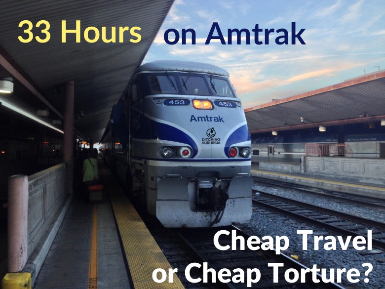 33 Hours on Amtrak - Cheap Travel or Cheap Torture?