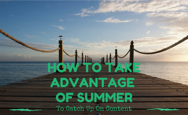 How to Take Advantage of Summer