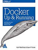 Docker: Up and Running- Shipping Reliable Containers in Production