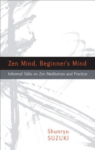 zen mind beginners mind a guide to zen teaching