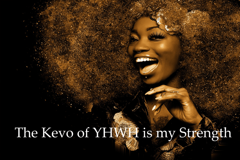 The Kevo of YHWH is my Strength