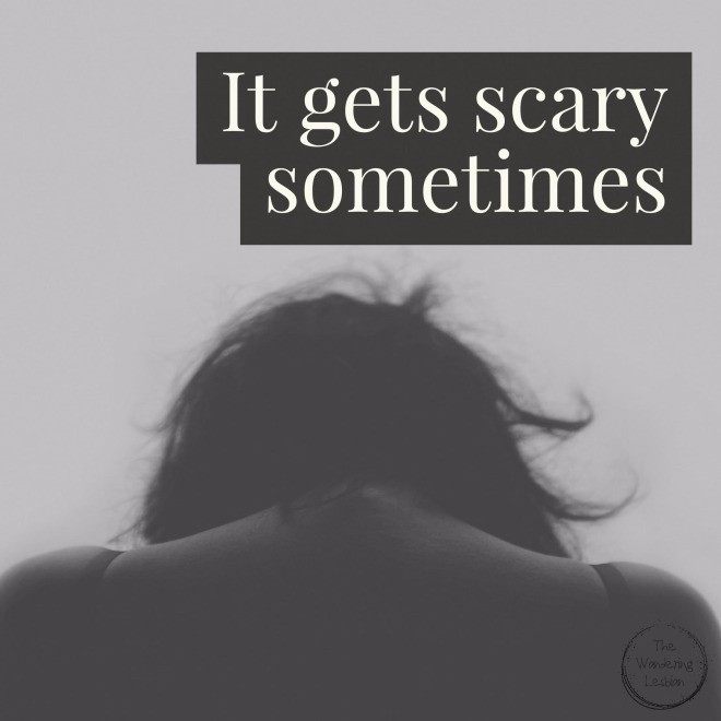 it-gets-scary-sometimes