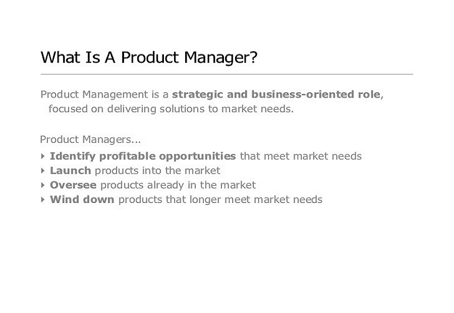 The Novice Product Manager Main Job Responsibilities Are :
