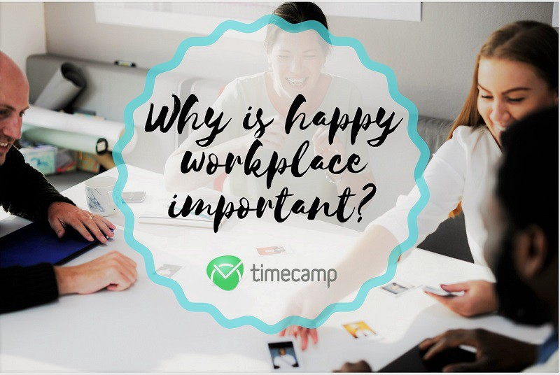 why-is-happy-workplace-important