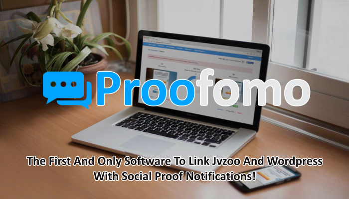 Proofomo Notify Review - The First And Only Software To Link Jvzoo And Wordpress With Social Proof Notifications!