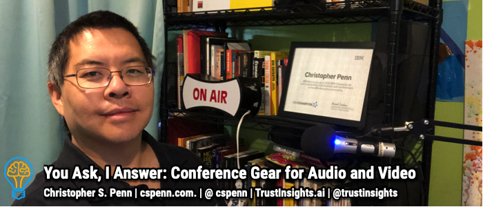 You Ask, I Answer: Conference Gear for Audio and Video