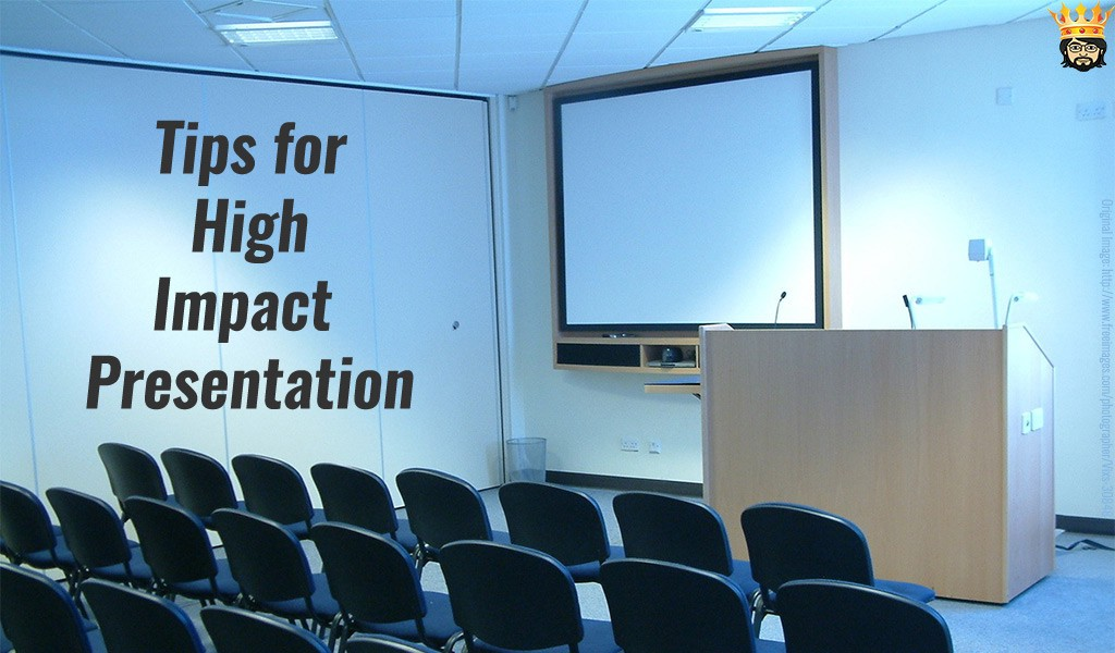 Tips for High Impact Presentation
