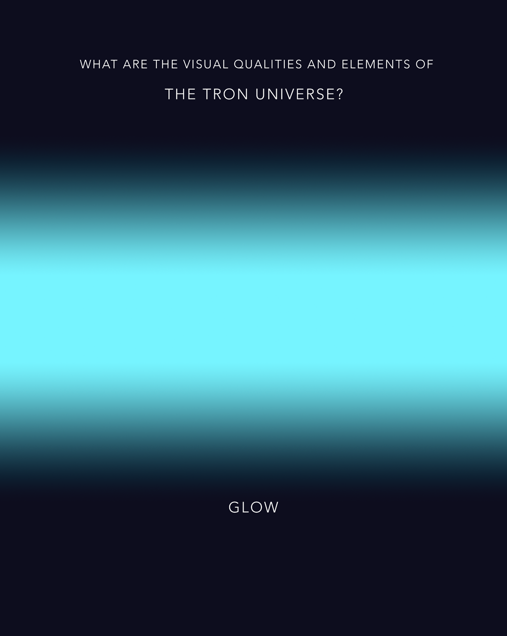 What are the visual qualities and elements of the Tron Universe? Number one: Glow