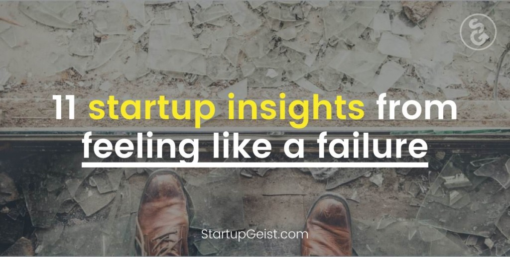 57 11 startup insights from feeling like a failure