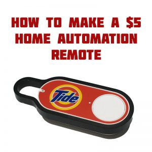 how to hack an amazon dash button to make a $5 home automation remote