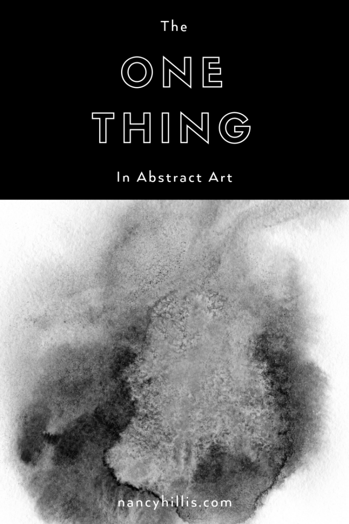 The One Thing In Abstract Art | Nancy Hillis, M.D. | Scroll through to learn the one thing that makes all the difference in moving you closer and closer to your deepest expression in your art.