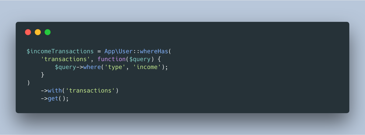 Code screenshot of using where() on a with() by using whereHas()
