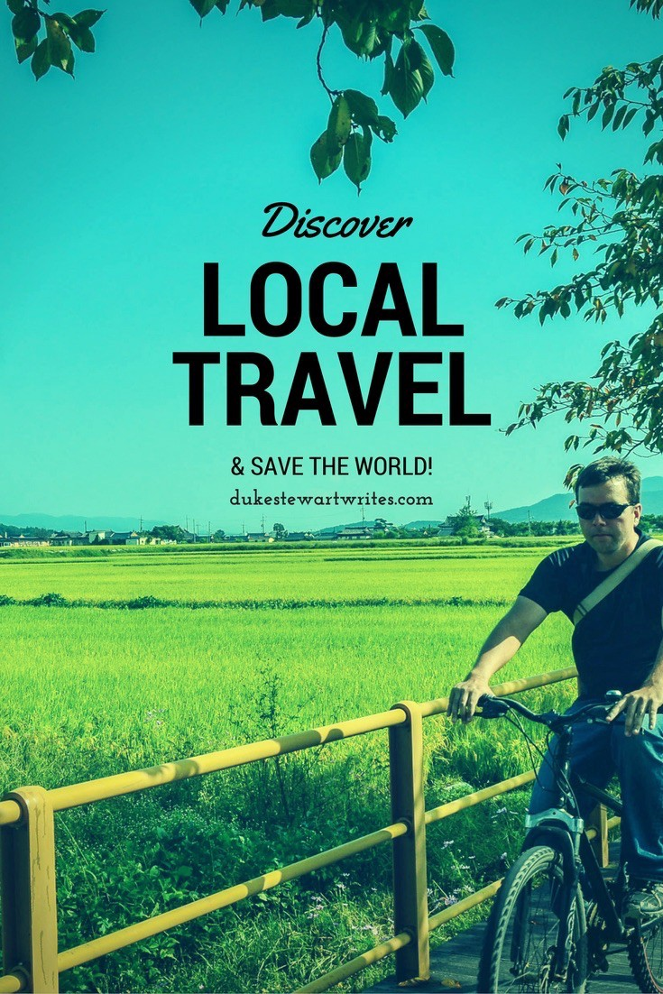 Dscover local travel and save the world