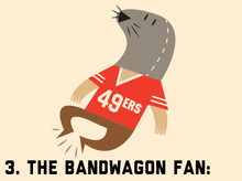 The Bandwagon Fan just moved to the Bay two years ago to work for a  start-up. He never really cared about football before 0bace11ff
