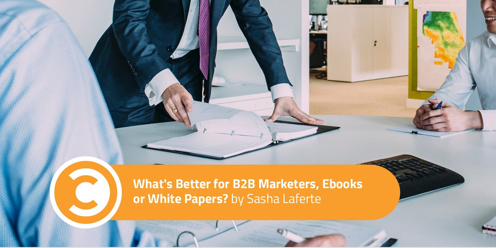 What's Better for B2B Marketers, Ebooks or White Papers