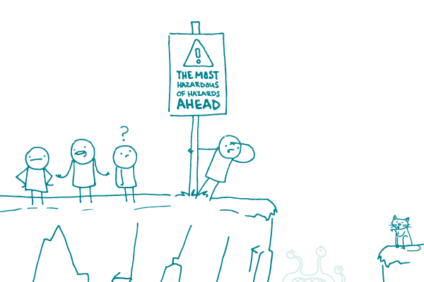 """Confused doodles stand near a cliff that's marked with a sign reading """"The most hazardous of hazards ahead!"""""""