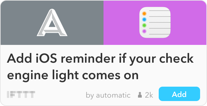 IFTTT Recipe: Add iOS reminder if your check engine light comes on connects automatic to ios-reminders