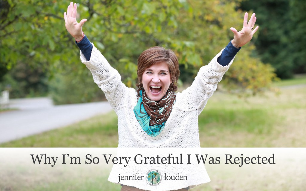 Why I'm So Very Grateful I Was Rejected by Jen Louden