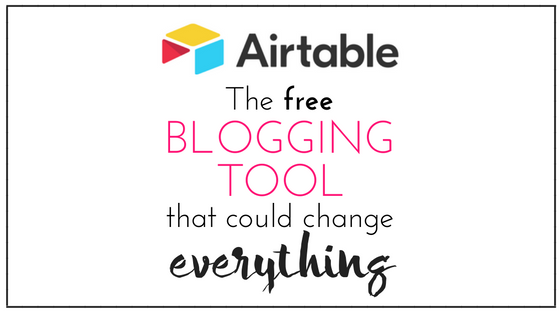 Airtable is the single most powerful program that could boost your blog + biz.