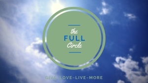 The Full Circle #give #love #live #more