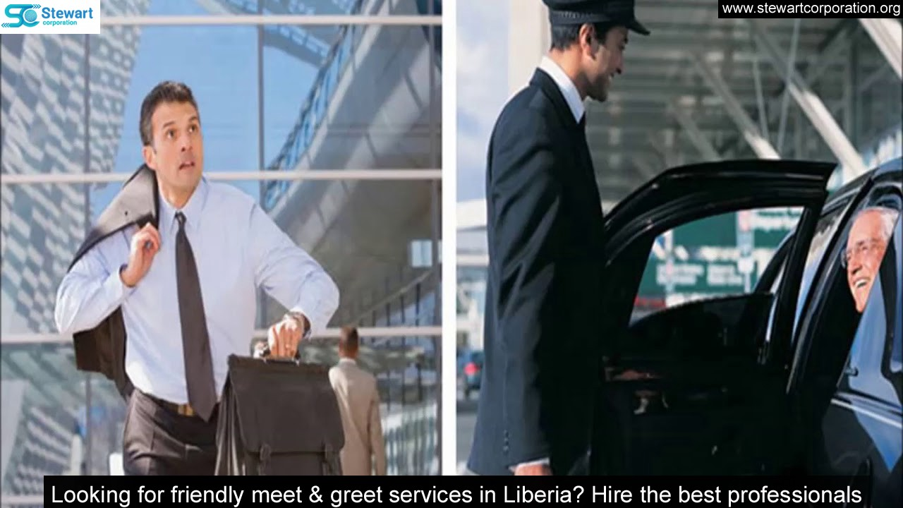 Looking For Friendly Meet Greet Services In Liberia Hire The Best