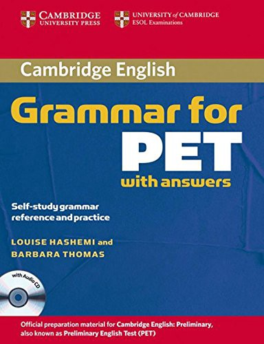 Cambridge Grammar for PET. Book with answers and Audio CD: Lower-Intermediate, Self-study grammar reference and practice