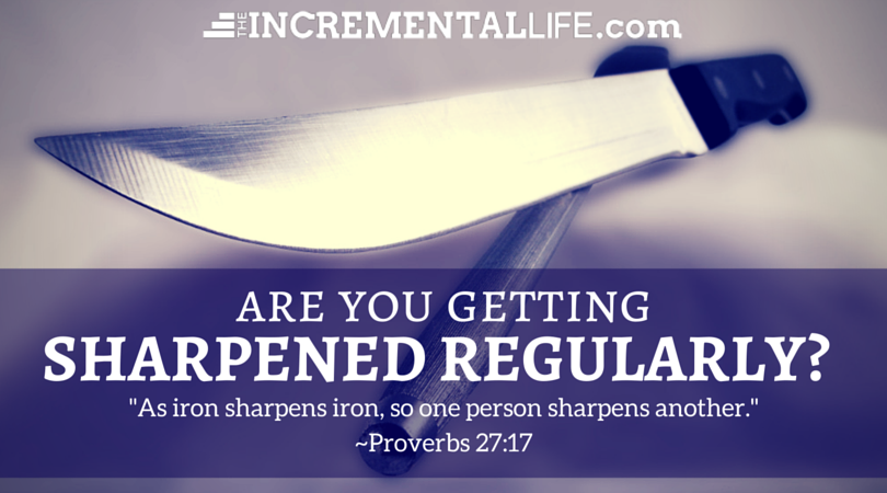 Are You Getting Sharpened Regularly?