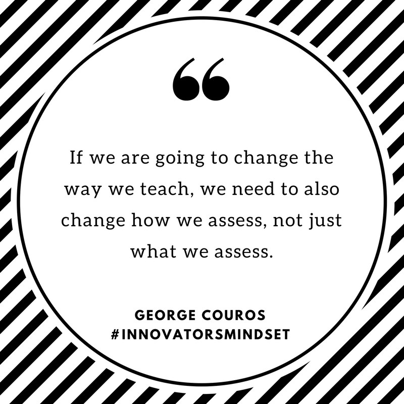 If we are going to change the way we teach, we need to also change how we assess, not just what we assess.