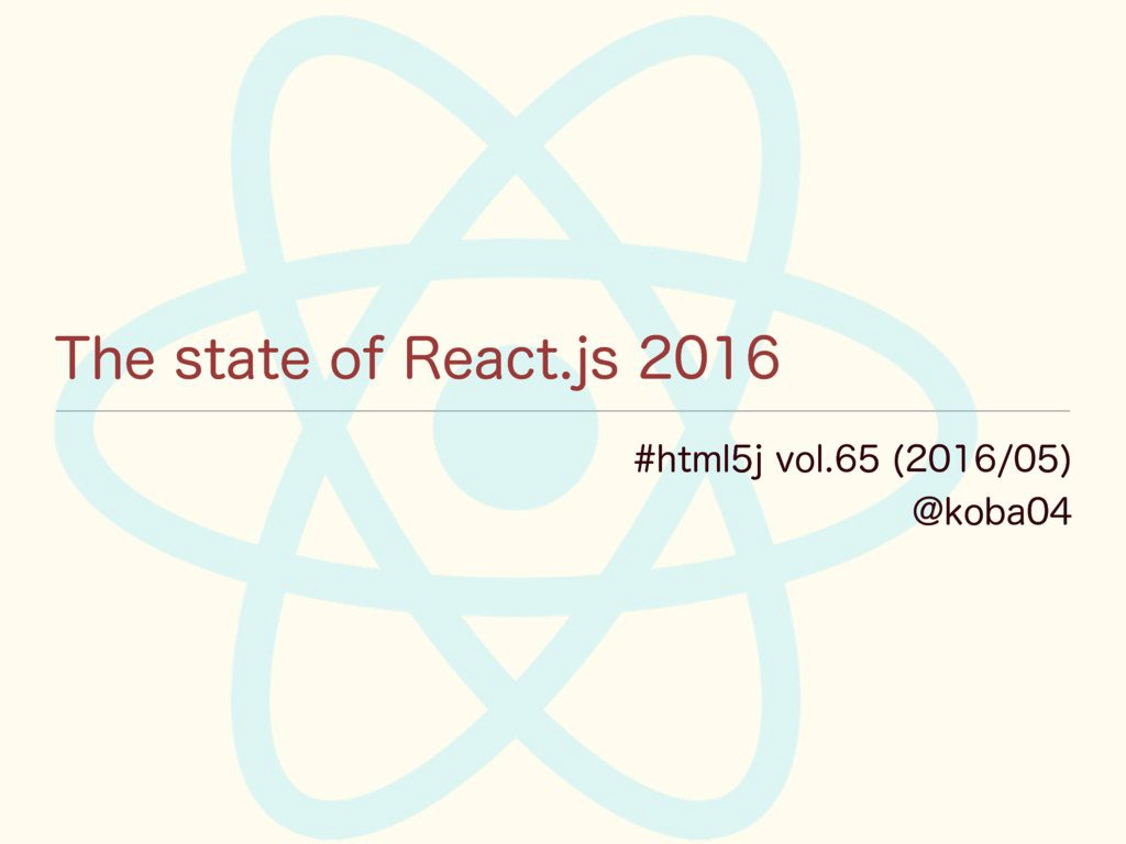 Slides - The state of #reactjs 2016
