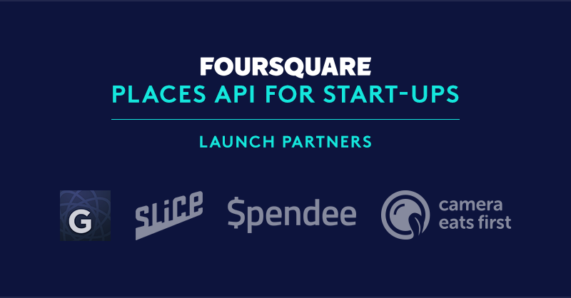 Foursquare Launches a New API Solution for Start-Ups and ...