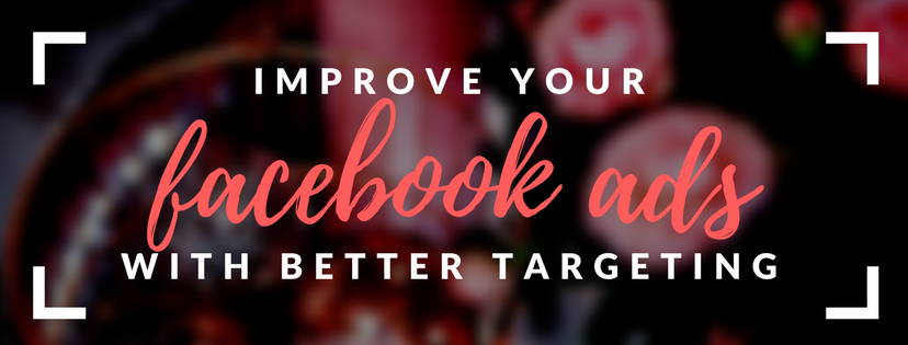 Build a Better Wedding Business - Improve your Facebook ads with better targeting