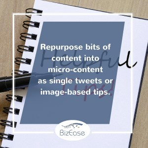 Repurpose bits of content into micro-content as single tweets or image-based tips.