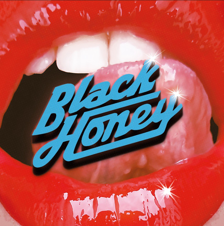 Black Honey Track Listing: Only Hurt The Ones I Love Midnight Whatever Happened To You Bad Friends Blue Romance Crowded City Hello Today Baby Into The Nightmare Dig Just Calling Wasting Time