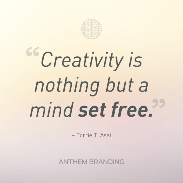 Anthem Quotes Gorgeous Inspirational Quotes To Get Out Of A Creative Rut Anthem Branding