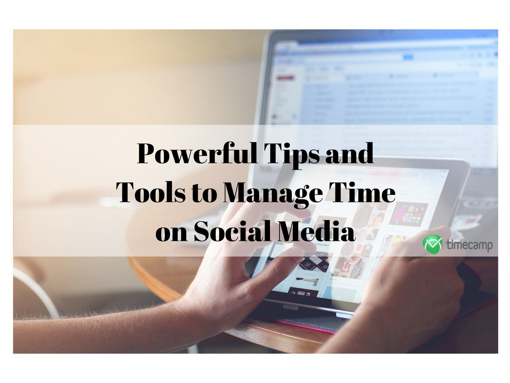 powerful-tips-and-tools-to-manage-time-on-social-media