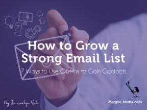 How-to-grow-a-strong-email-list-using-opt-ins-magpie-media